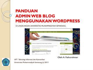 PANDUAN ADMIN WEB BLOG  MENGGUNAKAN WORDPRESS