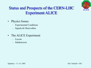 Status and Prospects of the CERN-LHC Experiment ALICE