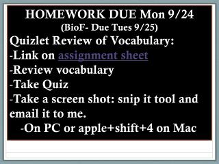 HOMEWORK DUE Mon 9/24  (BioF- Due Tues 9/25) Quizlet Review of Vocabulary: