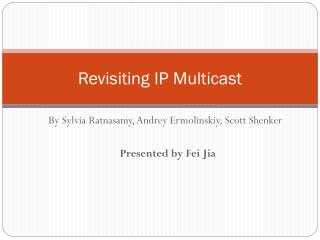 Revisiting IP Multicast