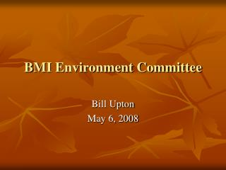 BMI Environment Committee