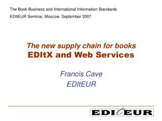 The new supply chain for books EDItX and Web Services