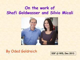 On the work of  Shafi Goldwasser and Silvio Micali