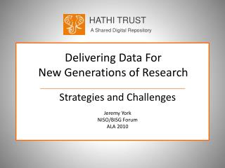 Delivering Data For  New Generations of Research