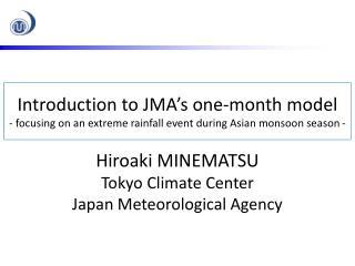Hiroaki MINEMATSU Tokyo Climate Center Japan Meteorological Agency
