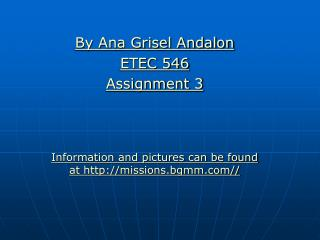By Ana Grisel Andalon ETEC 546 Assignment 3
