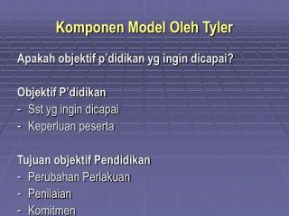 Komponen Model Oleh Tyler