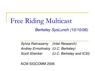 Free Riding Multicast