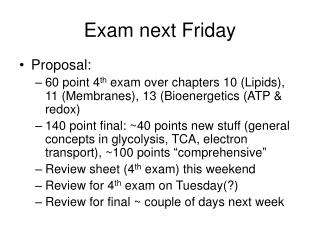 Exam next Friday