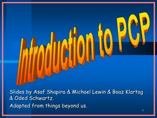 Slides by Asaf Shapira & Michael Lewin & Boaz Klartag & Oded Schwartz.