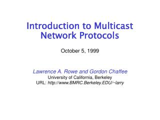 Introduction to Multicast Network Protocols October 5, 1999