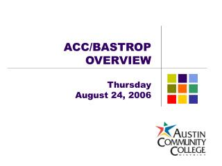 ACC/BASTROP OVERVIEW