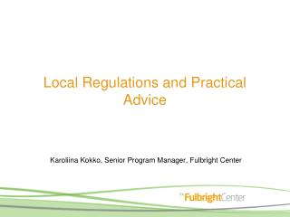 Local Regulations and Practical Advice
