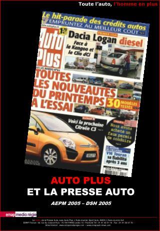 AUTO PLUS ET LA PRESSE AUTO AEPM 2005 � DSH 2005