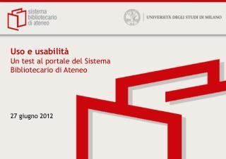 Uso e usabilità Un test al portale del Sistema Bibliotecario di Ateneo