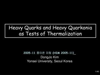 Heavy Quarks and Heavy Quarkonia  as Tests of Thermalization