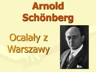Arnold Sch�nberg