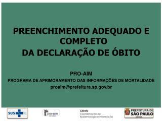 PREENCHIMENTO ADEQUADO E COMPLETO  DA DECLARAÇÃO DE ÓBITO PRO-AIM