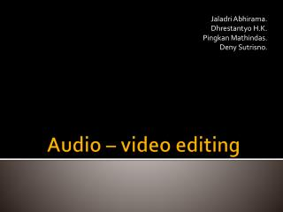 Audio – video editing