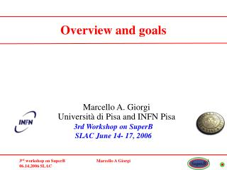 3rd Workshop on SuperB SLAC June 14- 17, 2006