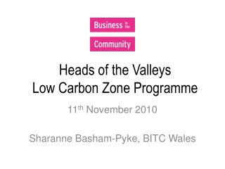 Heads of the Valleys  Low Carbon Zone Programme