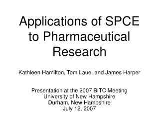 Applications of SPCE to Pharmaceutical Research