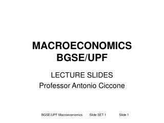 MACROECONOMICS BGSE/UPF
