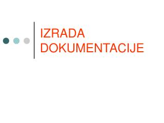 IZRADA DOKUMENTACIJE