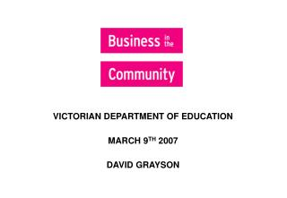 VICTORIAN DEPARTMENT OF EDUCATION MARCH 9 TH  2007 DAVID GRAYSON