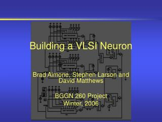 Building a VLSI Neuron