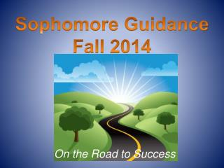 Sophomore Guidance Fall 2014