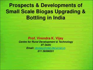Prospects & Developments of Small Scale Biogas Upgrading & Bottling in India