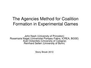 The Agencies Method for Coalition Formation in Experimental Games