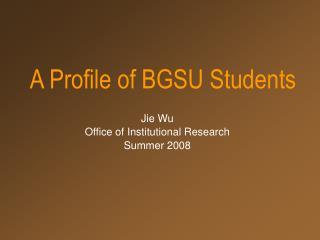 A Profile of BGSU Students