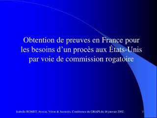 Obtention de preuves en France pour les besoins d un proc s aux  tats-Unis par voie de commission rogatoire