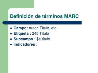 Definición de términos MARC