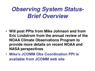 Observing System Status- Brief Overview
