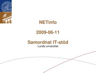 NETinfo 2009-06-11 Samordnat IT-stöd Lunds universitet