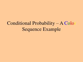 Conditional Probability – A  C o lo r  Sequence Example