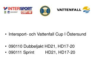 Intersport- och Vattenfall Cup I Östersund 090110 Dubbeljakt HD21, HD17-20