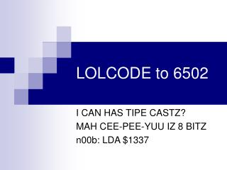 LOLCODE to 6502