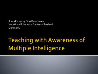 Teaching with Awareness  of Multiple  Intelligence