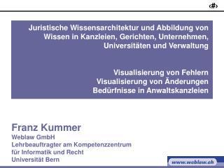Franz Kummer Weblaw GmbH Lehrbeauftragter am Kompetenzzentrum  für Informatik und Recht