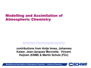 Modelling and Assimilation of Atmospheric Chemistry