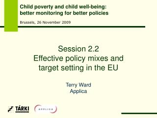 Session 2. 2 Effective policy mixes and  target setting in the EU Terry Ward Applica