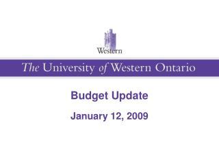 Budget Update  January 12, 2009
