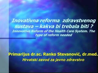 Primarijus dr.sc. Ranko Stevanović, drd. Hrvatski zavod za javno zdravstvo