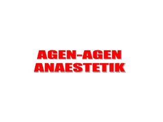 AGEN-AGEN ANAESTETIK