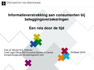 Informatieverstrekking aan consumenten bij beleggingsverzekeringen Een reis door de tijd