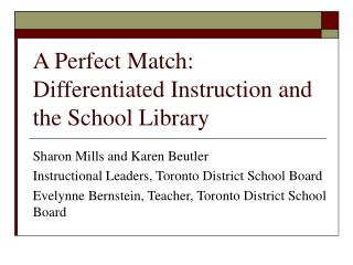A Perfect Match:  Differentiated Instruction and the School Library